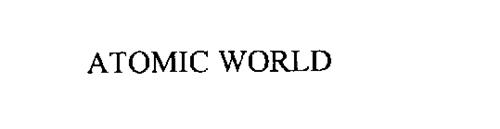 ATOMIC WORLD
