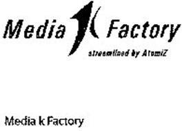 MEDIA K FACTORY STREAMLINED BY ATOMIZ