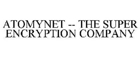 ATOMYNET -- THE SUPER ENCRYPTION COMPANY