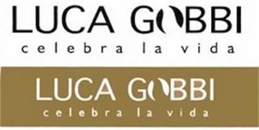 LUCA GOBBI CELEBRA LA VIDA