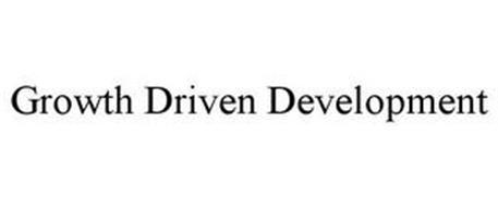 GROWTH DRIVEN DEVELOPMENT