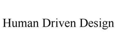 HUMAN DRIVEN DESIGN