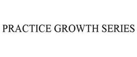 PRACTICE GROWTH SERIES