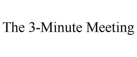 THE 3-MINUTE MEETING
