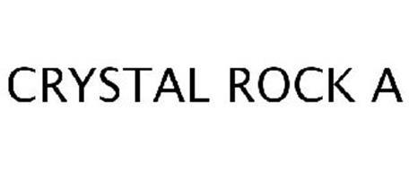 CRYSTAL ROCK A