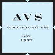 AVS AUDIO VIDEO SYSTEMS EST 1977