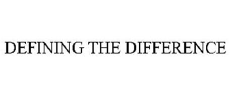 DEFINING THE DIFFERENCE