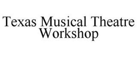 TEXAS MUSICAL THEATRE WORKSHOP
