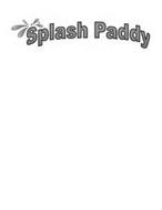 SPLASH PADDY