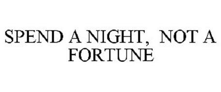 SPEND A NIGHT, NOT A FORTUNE