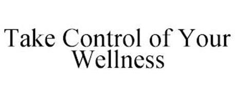 TAKE CONTROL OF YOUR WELLNESS
