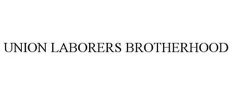 UNION LABORERS BROTHERHOOD