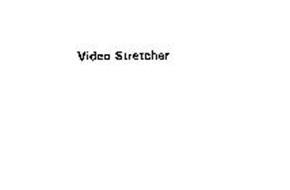 VIDEO STRETCHER