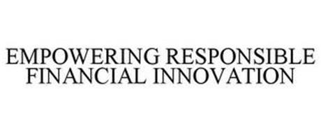 EMPOWERING RESPONSIBLE FINANCIAL INNOVATION