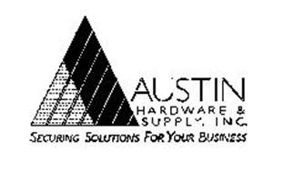 AUSTIN HARDWARE & SUPPLY, INC. SECURINGSOLUTIONS FOR YOUR BUSINESS