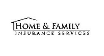 HOME & FAMILY INSURANCE SERVICES
