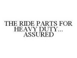 THE RIDE PARTS FOR HEAVY DUTY... ASSURED