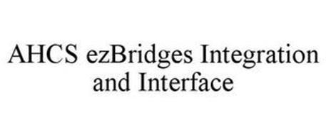 AHCS EZBRIDGES INTEGRATION AND INTERFACE