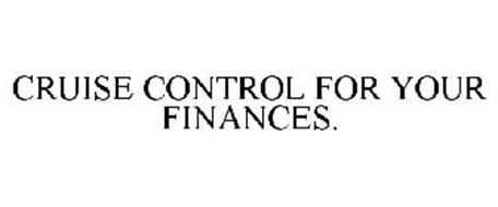CRUISE CONTROL FOR YOUR FINANCES.