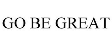 GO BE GREAT