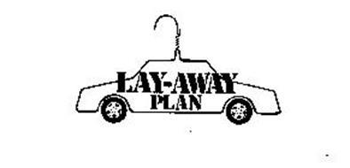 LAY-AWAY PLAN
