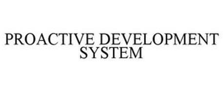 PROACTIVE DEVELOPMENT SYSTEM