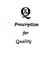 QRX PRESCRIPTION FOR QUALITY