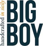 BIG BOY HANDCRAFTED IN SICILY
