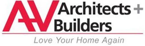 AV ARCHITECTS + BUILDERS LOVE YOUR HOME AGAIN