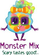 MONSTER MIX SCARY TASTES GOOD!