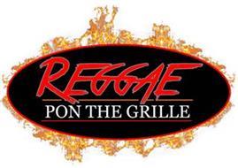 REGGAE PON THE GRILLE