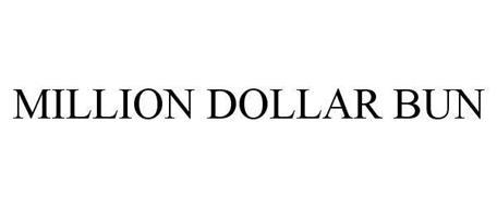 MILLION DOLLAR BUN