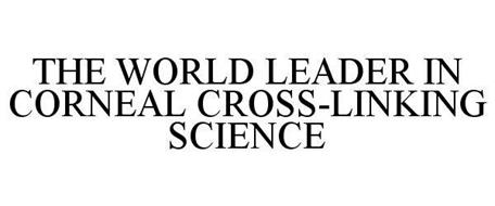 THE WORLD LEADER IN CORNEAL CROSS-LINKING SCIENCE