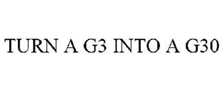 TURN A G3 INTO A G30