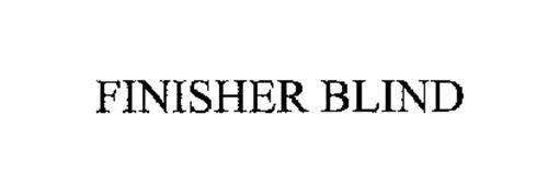 FINISHER BLIND