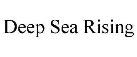 DEEP SEA RISING
