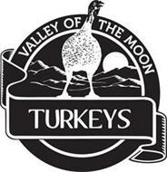 VALLEY OF THE MOON TURKEYS