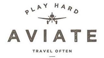 PLAY HARD AVIATE TRAVEL OFTEN
