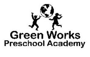 GREEN WORKS PRESCHOOL ACADEMY