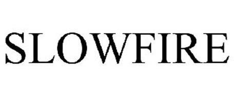 SLOWFIRE