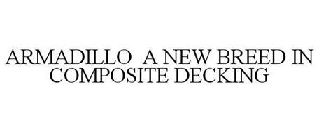 ARMADILLO A NEW BREED IN COMPOSITE DECKING Trademark of Avon