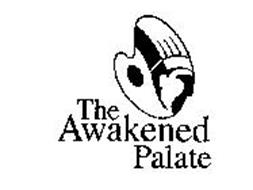 THE AWAKENED PALATE
