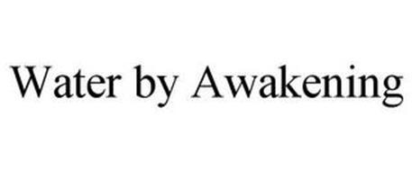 WATER BY AWAKENING