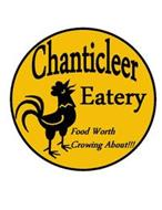 CHANTICLEER EATERY FOOD WORTH CROWING ABOUT!!