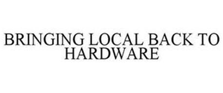 BRINGING LOCAL BACK TO HARDWARE