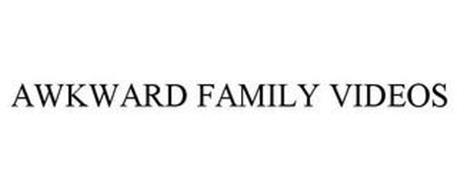 AWKWARD FAMILY VIDEOS