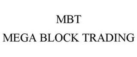 MBT MEGA BLOCK TRADING