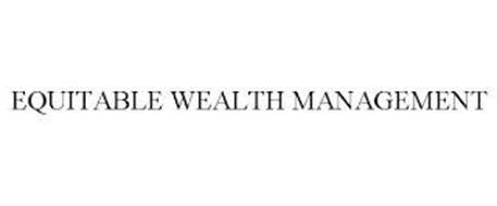 EQUITABLE WEALTH MANAGEMENT