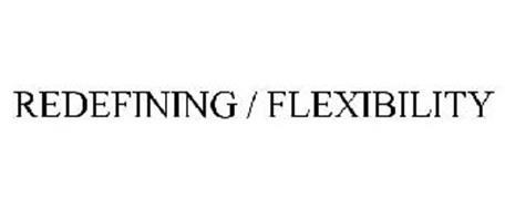 REDEFINING / FLEXIBILITY