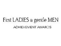 FIRST LADIES & GENTLE MEN ACHIEVEMENT AWARDS